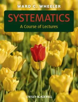 Wheeler, Ward C. - Systematics: A Course of Lectures, ebook