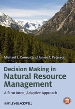 Conroy, Michael J. - Decision Making in Natural Resource Management: A Structured, Adaptive Approach, ebook