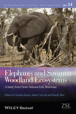 Skarpe, Christina - Elephants and Savanna Woodland Ecosystems: A Study from Chobe National Park, Botswana, ebook