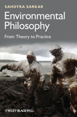 Sarkar, Sahotra - Environmental Philosophy: From Theory to Practice, ebook