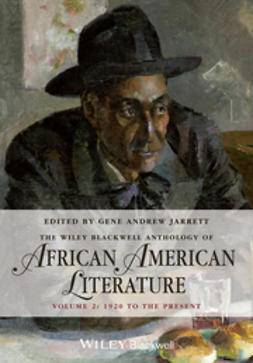 Jarrett, Gene Andrew - The Wiley Blackwell Anthology of African American Literature: Volume 2, 1920 to the Present, ebook