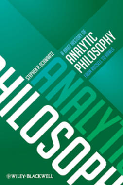 Schwartz, Stephen P. - A Brief History of Analytic Philosophy: From Russell to Rawls, ebook