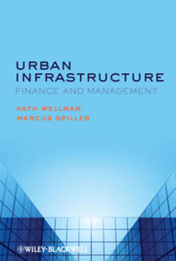Wellman, K. - Urban Infrastructure: Finance and Management, ebook