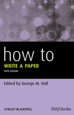 Hall, George M. - How To Write a Paper, ebook
