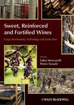 Mencarelli, Fabio - Sweet, Reinforced and Fortified Wines: Grape Biochemistry, Technology and Vinification, e-bok