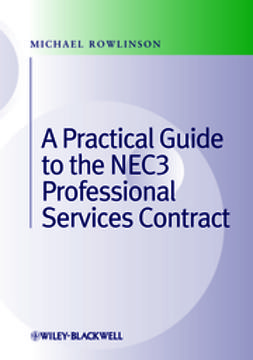 Rowlinson, Michael - Practical Guide to the NEC3 Professional Services Contract, ebook