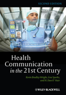Wright, Kevin Bradley - Health Communication in the 21st Century, ebook