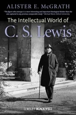McGrath, Alister E. - The Intellectual World of C. S. Lewis, ebook