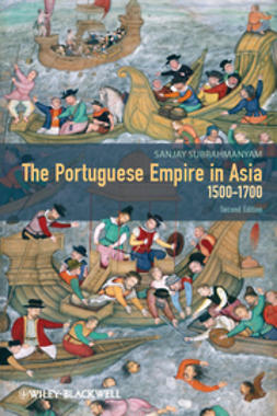 Subrahmanyam, Sanjay - The Portuguese Empire in Asia, 1500-1700: A Political and Economic History, ebook
