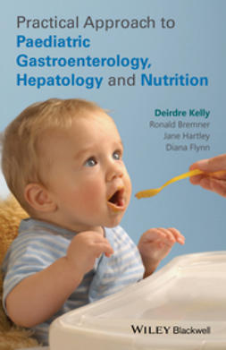 Kelly, Deirdre - Practical Approach to Pediatric Gastroenterology, Hepatology and Nutrition, ebook