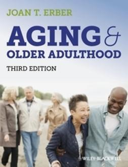 Erber, Joan T. - Aging and Older Adulthood, e-bok