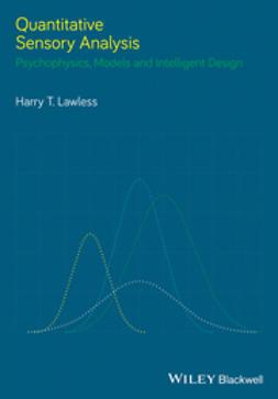 Lawless, Harry T. - Quantitative Sensory Analysis: Psychophysics, Models and Intelligent Design, e-kirja