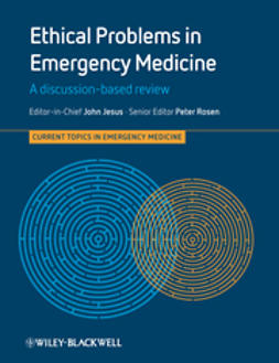 Jesus, John - Ethical Problems in Emergency Medicine: A Discussion-based Review, e-kirja