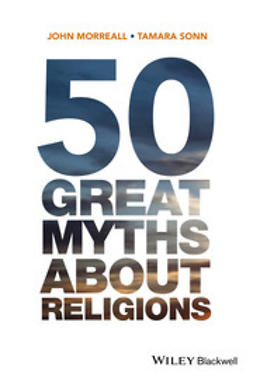 Morreall, John - 50 Great Myths About Religions, ebook