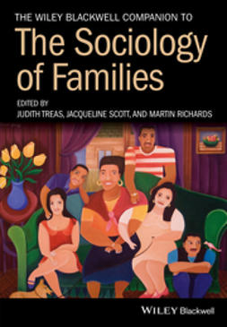 Richards, Martin - The Wiley Blackwell Companion to the Sociology of Families, e-kirja