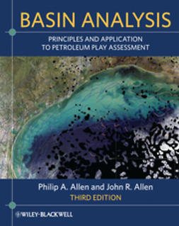 Allen, Philip A. - Basin Analysis: Principles and Application to Petroleum Play Assessment, ebook