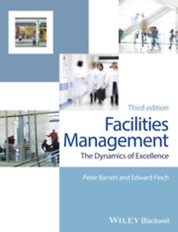 Barrett, Peter - Facilities Management: The Dynamics of Excellence, e-kirja
