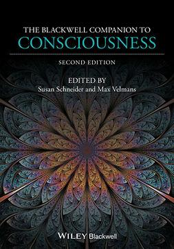 Schneider, Susan - The Blackwell Companion to Consciousness, ebook