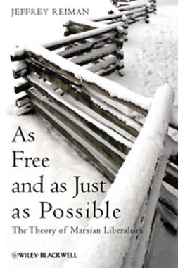 Reiman, Jeffrey - As Free and as Just as Possible: The Theory of Marxian Liberalism, ebook