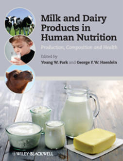 Park, Young W. - Milk and Dairy Products in Human Nutrition: Composition, Production and Health, e-bok