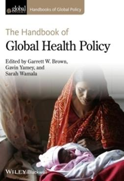 Brown, Garrett W. - The Handbook of Global Health Policy, ebook