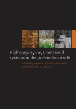 Alcock, Susan E. - Highways, Byways, and Road Systems in the Pre-Modern World, ebook