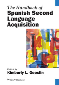 Geeslin, Kimberly L. - The Handbook of Spanish Second Language Acquisition, ebook