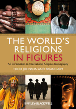 Grim, Brian J. - The World's Religions in Figures: An Introduction to International Religious Demography, ebook
