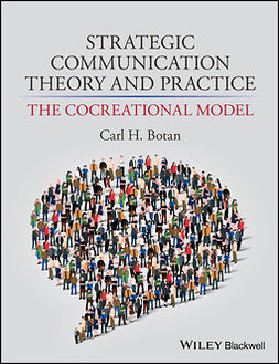 Botan, Carl - Strategic Communication Theory and Practice: The Cocreational Model, ebook