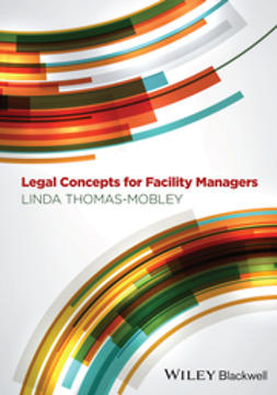 Thomas-Mobley, Linda - Legal Concepts for Facility Managers, ebook