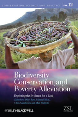 Elliott, Joanna - Biodiversity Conservation and Poverty Alleviation: Exploring the Evidence for a Link, ebook