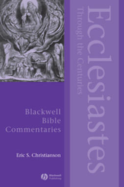 Christianson, Eric S. - Ecclesiastes Through the Centuries, e-kirja