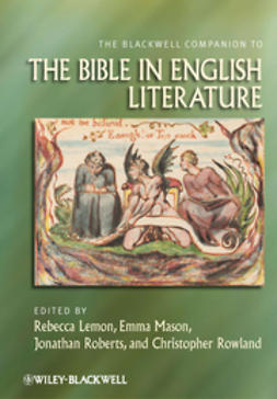 Lemon, Rebecca - The Blackwell Companion to the Bible in English Literature, ebook
