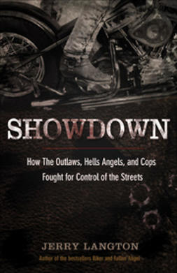 Langton, Jerry - Showdown: How the Outlaws, Hells Angels and Cops Fought for Control of the Streets, ebook