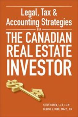 Cohen, Steve - Legal, Tax and Accounting Strategies for the Canadian Real Estate Investor, ebook