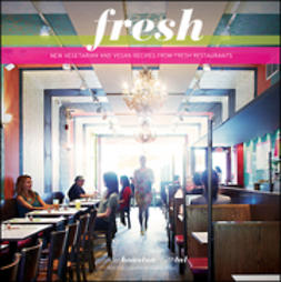 Tal, Ruth - Fresh, New Vegetarian and Vegan Recipes from the Award-winning Fresh Restaurants, ebook