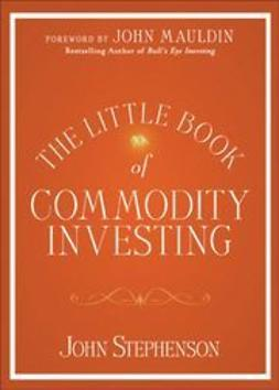 Stephenson, John R. - The Little Book of Commodity Investing, e-kirja