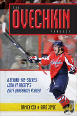 Cox, Damien - The Ovechkin Project: A Behind-the-Scenes Look at Hockey's Most Dangerous Player, e-bok