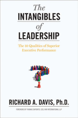 Davis, Richard A. - The Intangibles of Leadership: The 10 Qualities of Superior Executive Performance, ebook