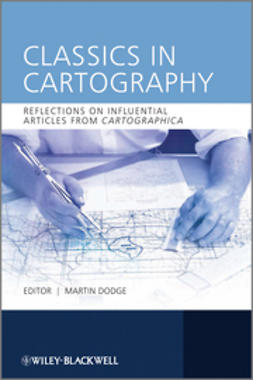 Dodge, Martin - Classics in Cartography: Reflections on influential articles from Cartographica, e-kirja