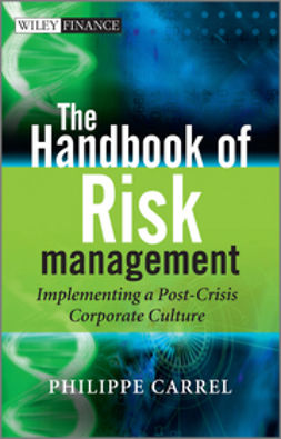 Carrel, Philippe - The Handbook of Risk Management: Implementing a Post Crisis Corporate Culture, ebook