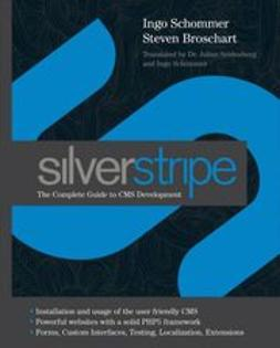 Schommer, Ingo - SilverStripe: The Complete Guide to CMS Development, ebook