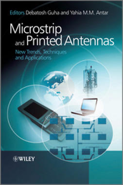 Guha, Debatosh - Microstrip and Printed Antennas: New Trends, Techniques and Applications, ebook