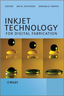 Hutchings, Ian M. - Inkjet Technology for Digital Fabrication, ebook
