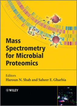 Shah, Haroun - Mass Spectrometry for Microbial Proteomics, ebook