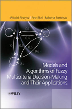 Ekel, Petr - Fuzzy Multicriteria Decision-Making: Models, Methods and Applications, ebook