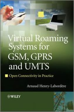 Henry-Labordere, Arnaud - Virtual Roaming Systems for GSM, GPRS and UMTS : Open Connectivity in Practice, ebook