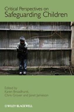 Broadhurst, Karen - Critical Perspectives on Safeguarding Children, ebook