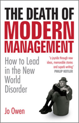 Owen, Jo - The Death of Modern Management : How to Lead in the New World Disorder, ebook