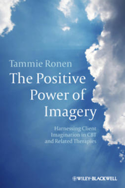 Ronen, Tammie - The Positive Power of Imagery: Harnessing Client Imagination in CBT and Related Therapies, ebook